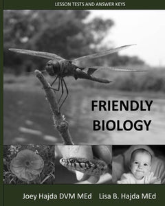 Friendly Biology- Student Textbook and Lesson Tests and Answer Keys - Christian Worldview Version (used) - Little Green Schoolhouse Books