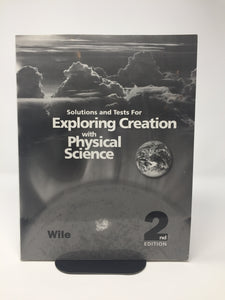 Exploring Creation with Physical Science Solutions and Tests(2nd Edition) Apologia (Used) - Little Green Schoolhouse Books