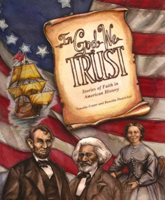 In God We Trust: Stories of Faith in American History- MFW (used-like new) - Little Green Schoolhouse Books
