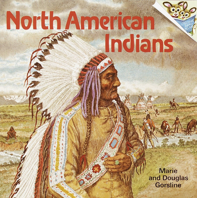 North American Indians by Marie and Douglas Gorsline (Used) - Little Green Schoolhouse Books