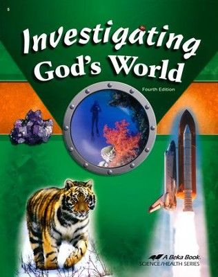 Investigating God's World - 4th Edition -A Beka (Used-like new) - Little Green Schoolhouse Books