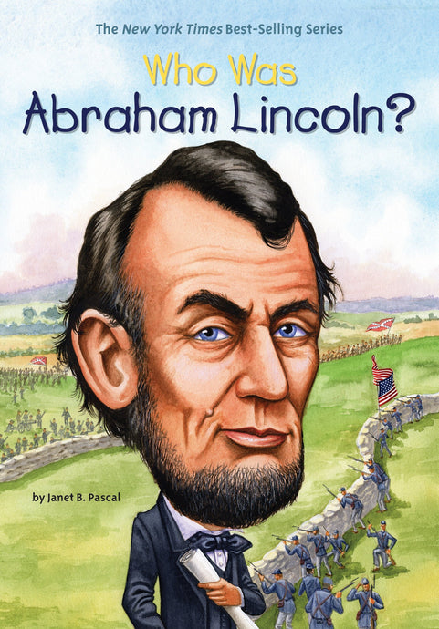 Who Was Abraham Lincoln? By Janet B. Pascal (New) - Little Green Schoolhouse Books