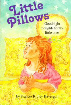Little Pillows - Goodnight Thoughts for the Little Ones by Frances Bidley Havegal (Used) - Little Green Schoolhouse Books