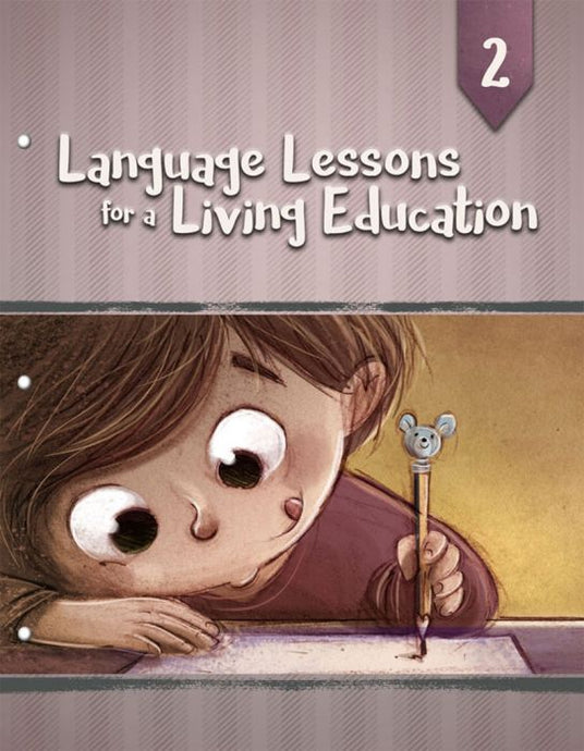 Language Lessons for a Living Education 2 (New) - Little Green Schoolhouse Books