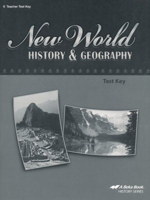 Abeka New World History & Geography Tests Key (used) - Little Green Schoolhouse Books