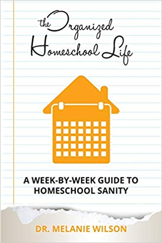 The Organized Homeschool Life: A Week-By-Week Guide to Homeschool Sanity (used-like new) - Little Green Schoolhouse Books