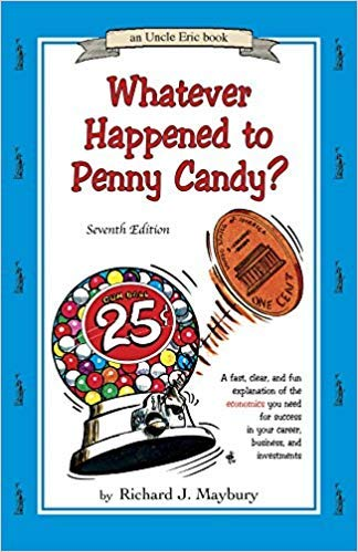 Whatever Happened to Penny Candy - 7th Edition - by Richard Maybury (Used-Like New) - Little Green Schoolhouse Books