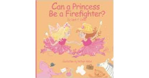 Can a Princess Be a Firefighter? (used-like new) - Little Green Schoolhouse Books