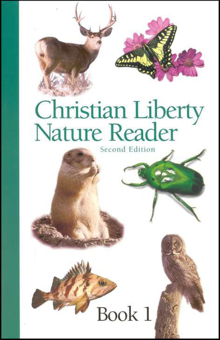 Christian Liberty Nature Reader - Book 1 (2nd edition) (Used) - Little Green Schoolhouse Books