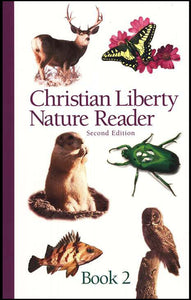 Christian Liberty Nature Reader - Book 2 (2nd edition) (Used-Good) - Little Green Schoolhouse Books