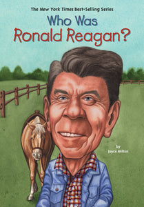 Who Was Ronald Readgan? by Joyce Milton - Little Green Schoolhouse Books