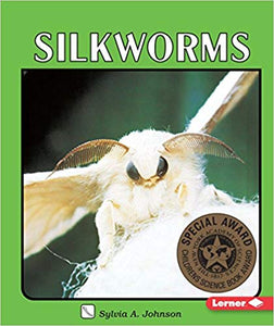 Silkworms- by Sylvia A Johnson (used-good) - Little Green Schoolhouse Books