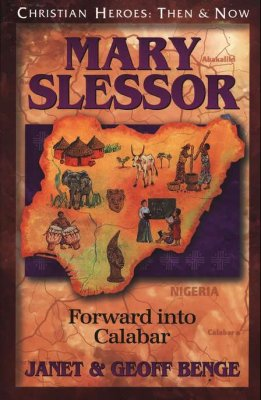 Mary Slessor: Forward into Calabar (Used-Like New) - Little Green Schoolhouse Books