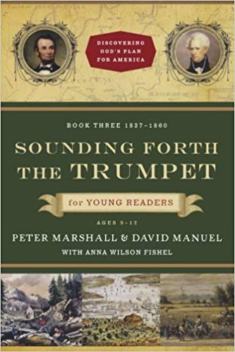 Sounding Forth the Trumpet for Young Readers: 1837-1860 (Discovering God's Plan for America) (used- like new) - Little Green Schoolhouse Books