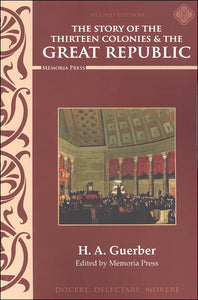 Guerber's Story of the Thirteen Colonies and the Great Republic Text (used-like new) - Little Green Schoolhouse Books