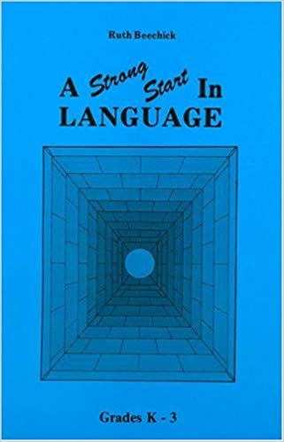 A Strong Start in Language- By Ruth Beechick (used-worn/acceptable) - Little Green Schoolhouse Books