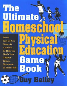 The Ultimate Homeschool Physical Education Book (used) - Little Green Schoolhouse Books
