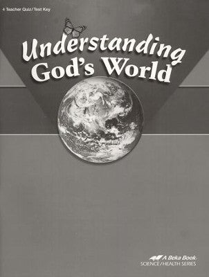 Abeka Understanding God's World Quizzes and Tests Key, Fourth Edition (used-like new) - Little Green Schoolhouse Books