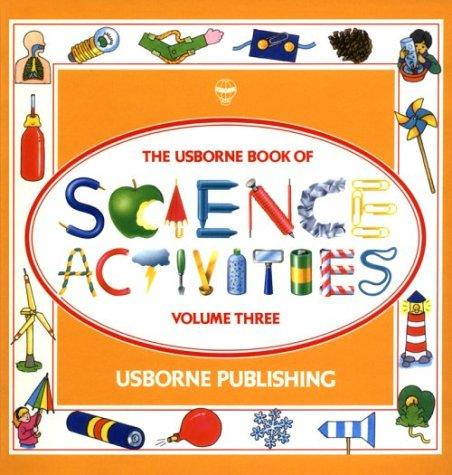 The Usborne Book of Science Activities Volume Three (1993) (Used-Good)