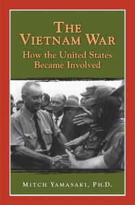 The Vietnam War: How the United States Became Involved by Mitch Yamasaki (Used) - Little Green Schoolhouse Books