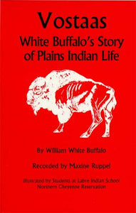 Vostaas: White Buffalo's Story of Plains Indian Life (Used-Good) - Little Green Schoolhouse Books
