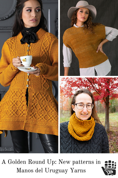 A Golden Round-Up: New Patterns in Manos del Uruguay Yarns