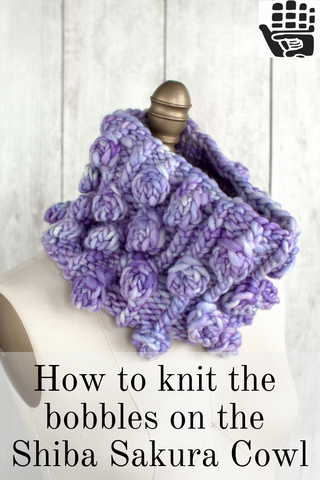 How to knit the bobbles on the Shiba Sakura Cowl.