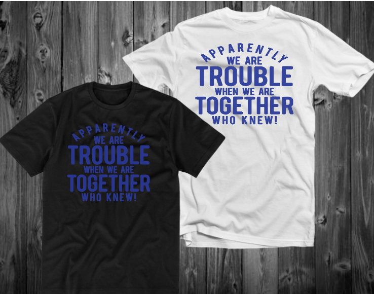 Apparently We are Trouble ***KIDS SIZE*** *Blue TEXT* (IRON ON SCREEN PRINT TRANSFER) - ME Customs, LLC