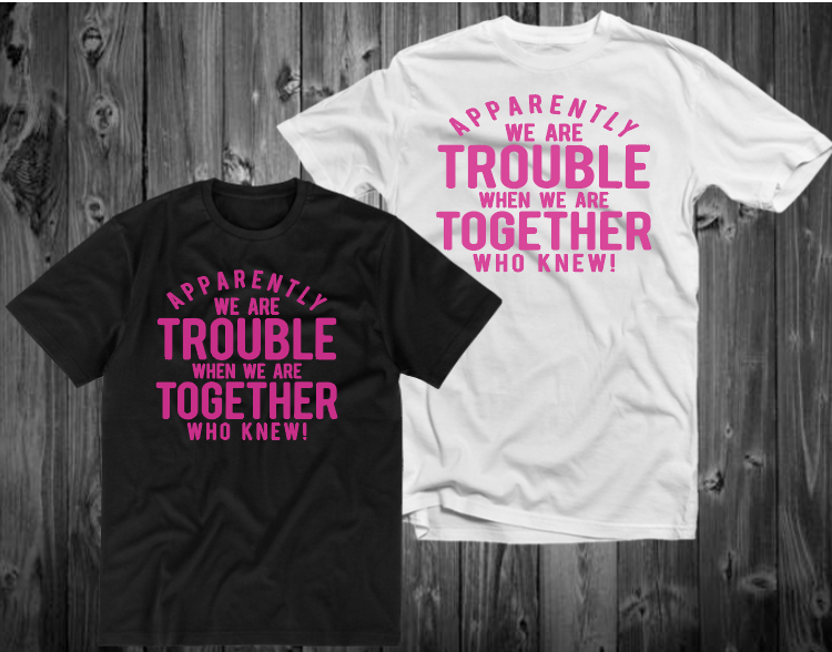 Apparently We are Trouble ***KIDS SIZE*** *Hot Pink TEXT* (IRON ON SCREEN PRINT TRANSFER) - ME Customs, LLC