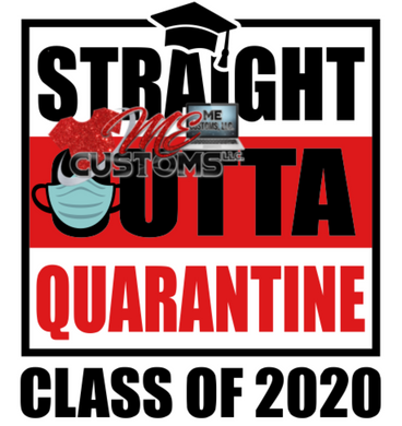 Straight Outta Q Class of 2020 (SVG/PNG) - ME Customs, LLC