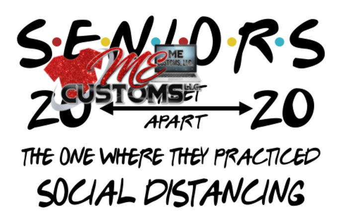 Seniors....Social Distancing 2020 (SVG/PNG) - ME Customs, LLC