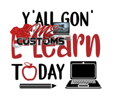 Y'All Gone E-Learn Today (Teachers) (SVG/PNG) - ME Customs, LLC