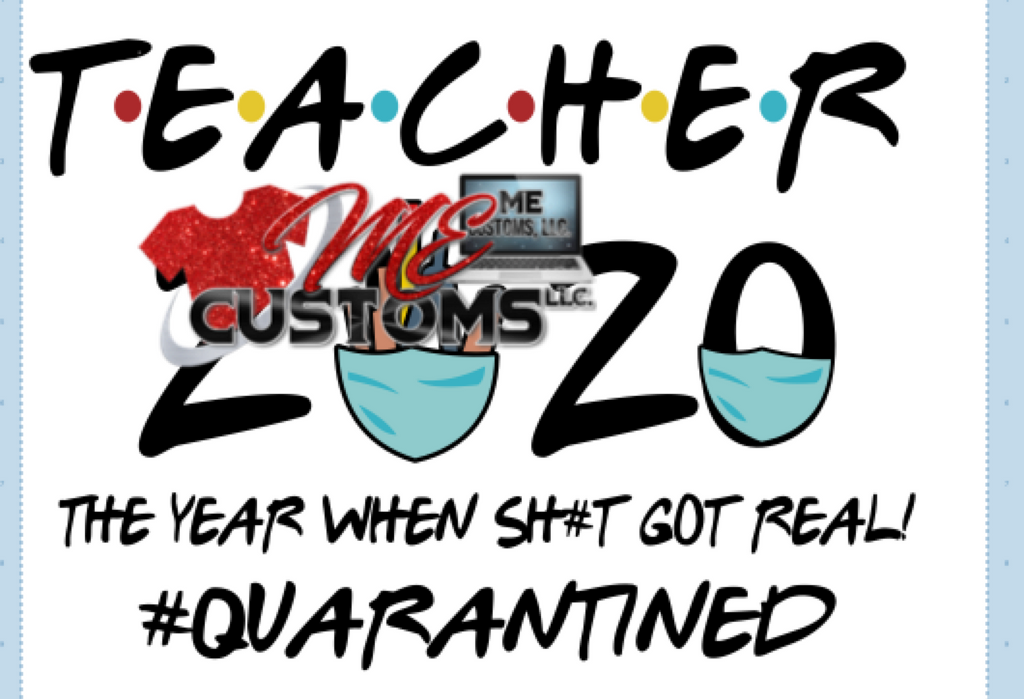 Teacher 2020...When Shyt Got Real (SVG/PNG) - ME Customs, LLC