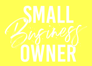 Small Business Owner *Yellow*(Iron On Transfer Sheet Only) - ME Customs, LLC
