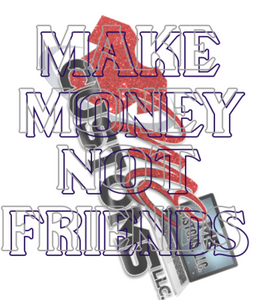 Make Money Not Friends (SVG) - ME Customs, LLC