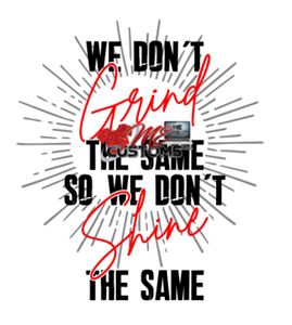 We Don't Grind The Same SVG - ME Customs, LLC