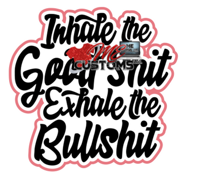 Inhale.....Exhale (SVG) - ME Customs, LLC