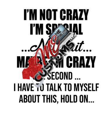 I'm Not Crazy (SVG) - ME Customs, LLC