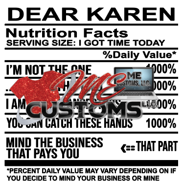 Dear Karen (SVG/PNG) - ME Customs, LLC
