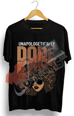 Unapologetically Dope (Iron On Transfer Sheet Only) - ME Customs, LLC