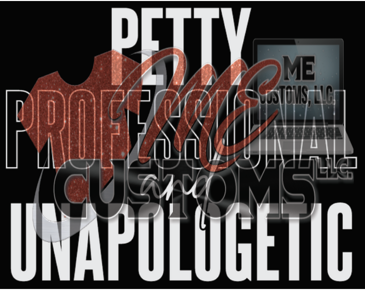 Petty Profession Unapologetic *White Text* (Iron On Transfer Sheet Only) - ME Customs, LLC