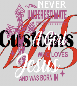 Underestimate A Woman Who Loves Jesus - ME Customs, LLC