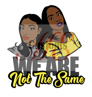 We Are Not The Same - ME Customs, LLC