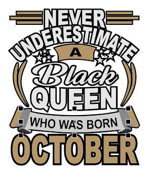 NEVER UNDERESTIMATE A Black QUEEN Design for Women's Shirts and T-Shirts - ME Customs, LLC