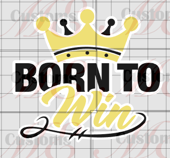 Born To Win - ME Customs, LLC