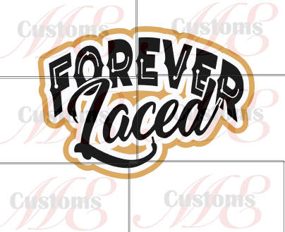 Forever Laced SVG Design for Men's and Women's Casual Dress - ME Customs, LLC