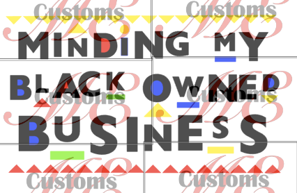 Minding My Black Owned Business - ME Customs, LLC