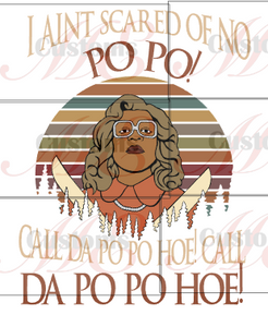 Madea PoPo - ME Customs, LLC