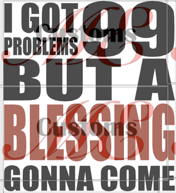 99 PROBLEMS BUT A BLESSING Print for Casual T-Shirts - ME Customs, LLC