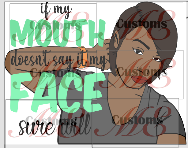 If My Mouth Don't Say It - ME Customs, LLC